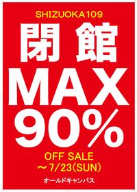 静岡109閉館 ARIGATO SALE!!第一弾 「さようならMAX90%OFF!!」